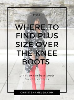 8a01c5190aa Where to find over the knee boots for thick thighs
