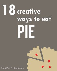 roundup: 18 creative alternatives to make and eat pie