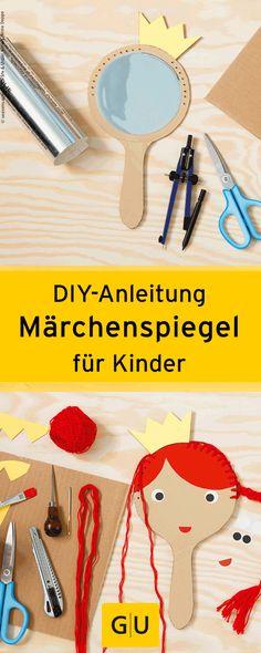 """DIY-Anleitung Märchenspiegel für Kinder aus dem Buch """"Basteln mit der Maus"""". Ihr findet die Anleitung in der Leseprobe zum Buch. ⎜GU"""