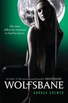 Wolfsbane: A Nightshade Novel Book 2 by Andrea Cremer