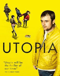 UTOPIA (2012, uk) will follow a group of people who find themselves in possession of a manuscript of a cult graphic novel. The tome is rumoured to have predicted the worst disasters of the last century and the group soon find themselves targeted by a shadowy organisation known only as The Network