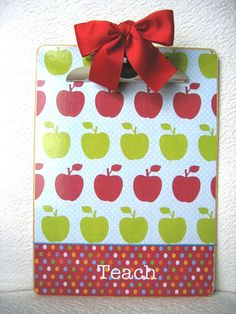 Decorate a clipboard yourself for your favorite teacher. *CC