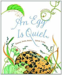 An Egg Is Quiet: Dianna Hutts Aston, Sylvia Long: 9781452131481: Amazon.com: Books