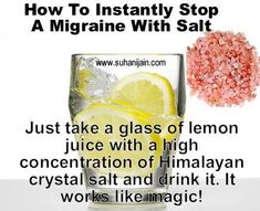 Stop A MIgraine With Salt...Heard alot of things about Himalayan salt. May have to try it #headacherelief