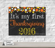 Its My First Thanksgiving Chalkboard Print Instant Download Happy Holidays Photo Prop Turkey Day DIY Print {18HCS} Thanksgiving Chalkboard, Thanksgiving Photos, First Thanksgiving, Dna Design, Chalkboard Print, Custom Fonts, Photo Props, Happy Holidays, Handmade Gifts