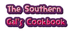 The Southern Gal's Cookbook Facebook page. Formerly known as No Place Like Home Cooking.