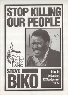 """""""Stop Killing Our People""""  Steve Biko died in detention 12 September 1977  Although, Biko was never a member of African National Congress (ANC), ANC used his image for campaign posters in South Africa's first non-racial elections in 1994"""