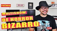 PRÊMIO MULTISHOW DE HORROR BIZARRO - PARTE 01