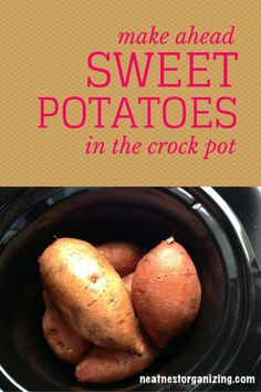 Make Ahead Crock Pot Sweet Potatoes - I love this method for cooking sweet potatoes! I don't have to monitor the oven, the crock pot is a breeze to clean and reheating from frozen is quick and simple. It doesn't get much better than this! - Neat Nest Organizing