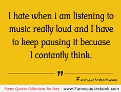 When i listen to music - Funny Quotes
