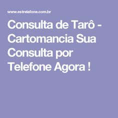 Consulta de Tarô - Cartomancia Sua Consulta por Telefone Agora !