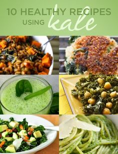 10 Healthy Recipes using Kale...Have been seeing Kale a lot lately in healthier cooking..need to give it a whirl!