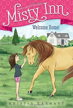 Welcome Home! (Marguerite Henry's Misty Inn) by Kristin Earhart along with Buttercup Mystery  http://www.amazon.com/dp/1481414143/ref=cm_sw_r_pi_dp_R.cHvb1VBVBA2