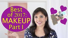 Best Beauty Products of 2017: Makeup Favourites - Foundations and Eyeshadows I loved this year.