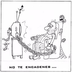 No te encadenes! #Viñeta #Humor