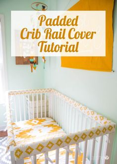Padded Crib Rail Cover Tutorial | How Does She