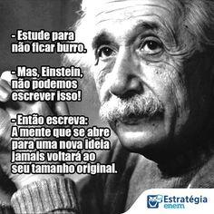 Fica o recado do Einstein, aí pessoal! Quanto mais você estuda, melhor você fica! #EstudecomEstrategia   #dica #estudo #estrategia #enem #partiuestudar #eisntein