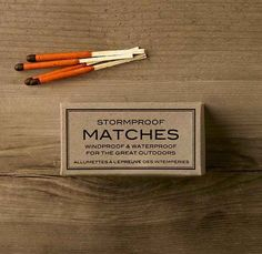 Stormproof matches.