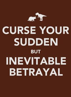 "Curse your sudden but inevitable betrayal! (Wash, pilot of Serenity, ""Firefly"" TV Show). Nerd Love, My Love, Firefly Serenity, To Infinity And Beyond, Inevitable, Geek Out, Look At You, Betrayal, So Little Time"