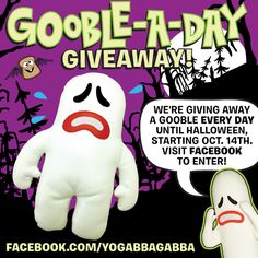 We're giving away a Gooble every day until Halloween starting on Monday, October 14th! Visit our Facebook page to enter: www.facebook.com/yogabbagabba