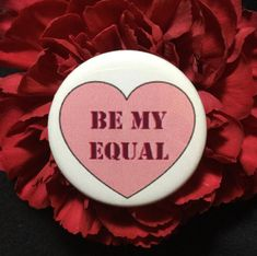 Items similar to Valentine's Day feminist pin - Be my equal / Valentine's day gift / Feminist button on Etsy Anti Valentines Day, Valentines Day Gifts For Him, Valentine Day Cards, Pin And Patches, Stickers, Equality, Etsy, Make It Yourself, Badges