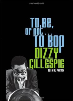 To Be, or Not . . . to Bop: Dizzy Gillespie, Al Fraser: 8601406667778: Amazon.com: Books