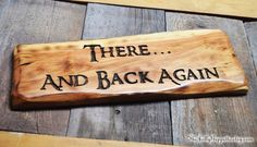 There and Back Again Sign  LOTR Hobbit Middle by TheJollyGeppetto Middle Earth, Lotr, The Hobbit, Hand Carved, Fairy Tales, Carving, Fan Art, Adventure, Signs
