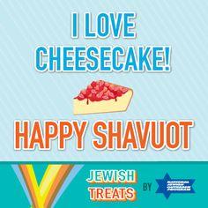 "I Love Cheesecake! Happy Shavuot!    Download NJOP's Free Shavuot eBook, ""Jewish Treats Guide to the Ten Commandments"""