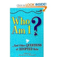 When neither picture books nor adult guides are of help, this latest Plugged In book speaks confidently to preteens & teens seeking answers. Who Am I? gives answers objectively & reassuringly with advice from experts & quotes from adopted teens.