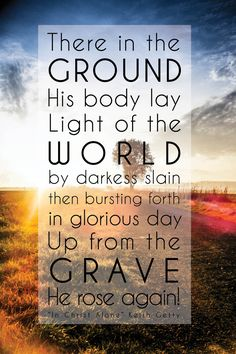And as He stands in victory, sin's curse has lost it's grip on me. For I am His and He is mine, bought with the precious blood of Christ.