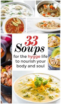 Have you heard of hygge? It's the Danish concept of cozy-togetherness. Nourishing to the soul, these 33 soup recipes are the perfect way to start your hygge life...or just enjoy an easy and warm meal. Gluten-free, Dairy-free, special diet, and classic comforts all make an appearance. There's a soup for everyone!