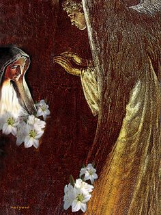Love God with all your heart  and keep His commandments.    The Archangel Gabriel is called the   Angel of the Annunciation   because it was he who informed Mary   that she had found favor with the Lord   and that she would conceive in her womb the   Son of God.