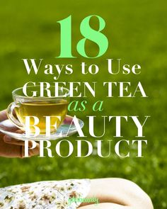Green tea is not just for drinking! Here are 18 easy, DIY ways to use green tea on your skin and in your hair.  #diybeauty #greentea #naturalbeauty #diyrecipes #tea #beauty #mask #scrub