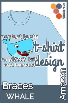 Niedlicher Wal mit Zahnspange. T-Shirt auf amazon.de und amazon.com erhältlich. #t-shirt #whale #amazon #braces #cute T Shirt Designs, Wale, Teeth, Perfect Teeth, Braces For Teeth, Animal Themes, Kawaii, Tee Shirt Designs, Tooth