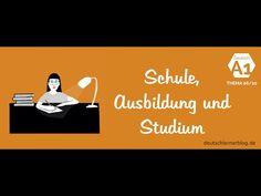 Deutsch lernen – Deutschkurs A1 – Thema 06/20: Schule, Ausbildung und Studium…