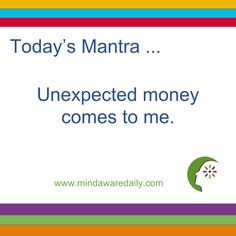 Today's #Mantra. . . Unexpected money comes to me. #affirmation #trainyourbrain…
