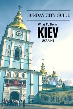 Kiev city guide what to do