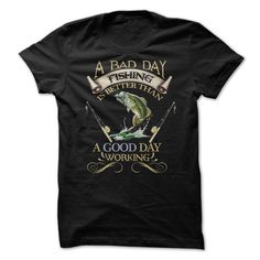 A bad day fishing is better than a good day working T-Shirts, Hoodies. VIEW DETAIL ==► https://www.sunfrog.com/Outdoor/A-bad-day-fishing-is-better-than-a-good-day-working.html?id=41382