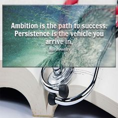 Ambition is the path to success. Persistence is the vehicle you arrive in. #premed #motivation #inspiration #futuredoctor #mcat