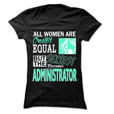 All women ... sexiest become administrator - 999 cool job shirt ! - Tshirt