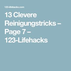 13 Clevere Reinigungstricks – Page 7 – 123-Lifehacks