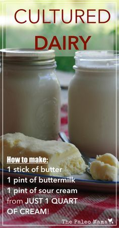 Cultured Dairy- How to Make Cultured Butter, Buttermilk, and Sour Cream from JUST ONE Quart of Cream | www.thepaleomama.com