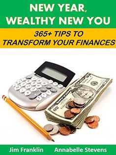 New Year, Wealthy New You: 365+ Tips to Transform Your Finances (Resolution Support Packs Book 2) by Jim Franklin http://www.amazon.com/dp/B00HU5HBUK/ref=cm_sw_r_pi_dp_8s.Gwb04C5FP6