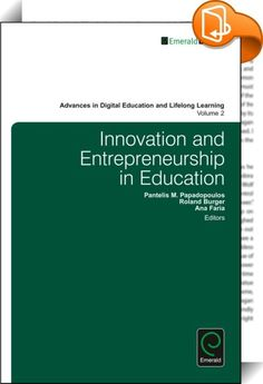 Innovation and Entrepreneurship in Education    :  This book explores the concepts of innovation and entrepreneurship through multiple lenses in the context of education. Mixing equal parts of theory and practice  this volume takes a closer look on how in
