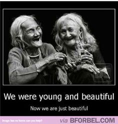 My Best Friend And I When We're Old… Toothless But Smiling.