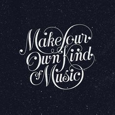 Make Your Own Kind of Music - dark