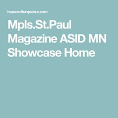 Mpls.St.Paul Magazine ASID MN Showcase Home