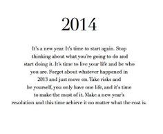 Take out 2014 and the last line and read this every morning.