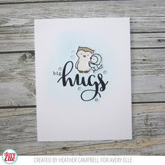 Heather Campbell for Avery Elle Supplies: Simply Said Hugs Woodland Wonders stamps and dies
