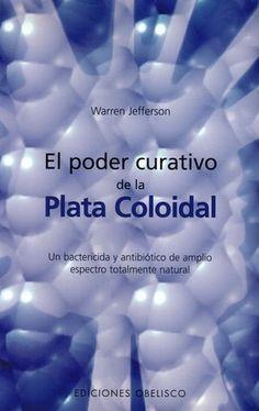 Manual de la plata coloidal                                                                                                                                                                                 Más